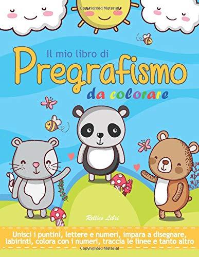 Il mio libro di Pregrafismo da colorare: Libro di prescrittura e prelettura per bambini in età prescolare | 150 pagine di giochi, piccola enigmistica, ... e colorare | Per bambini da 4 anni di età.