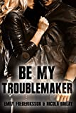 Be my Troublemaker (Be my ... 2)