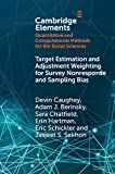 Target Estimation and Adjustment Weighting for Survey Nonresponse and Sampling Bias (Elements in Quantitative and Computational Methods for the Social Sciences) (English Edition)