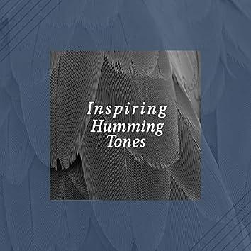 Inspiring Humming Tones
