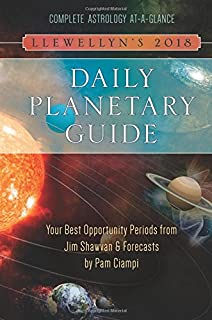 Llewellyn's 2018 Daily Planetary Guide: Complete Astrology At-A-Glance (Llewellyn's Daily Planetary Guide)