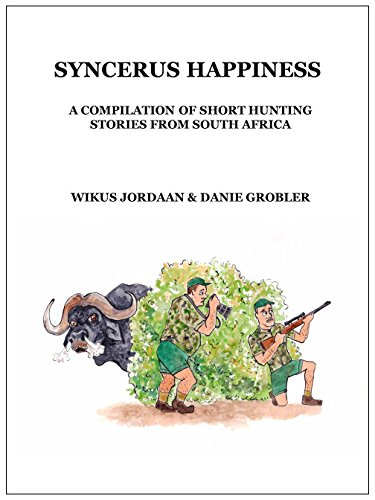Syncerus Happiness: A compilation of short hunting stories from South Africa (English Edition)