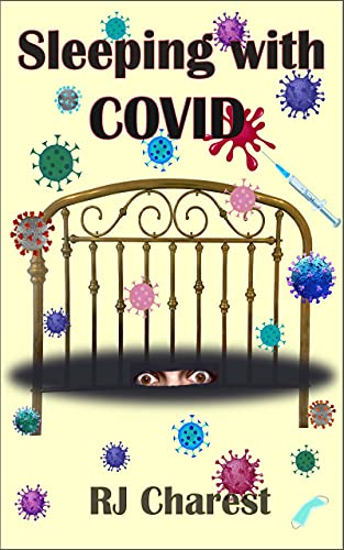 Sleeping with COVID: New Book - A true short story about hospital patients battling the coronavirus, COVID-19.