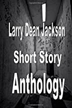 Larry Dean Jackson Short Story Anthology