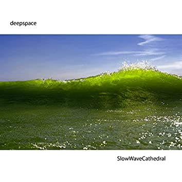 Slow Wave Cathedral