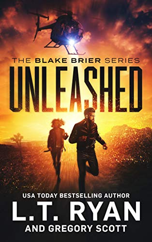 Unleashed (Blake Brier Thrillers Book 2) by [L.T. Ryan, Gregory Scott]