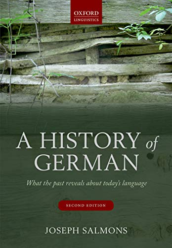 A History of German: What the Past Reveals about Today's Language (English Edition)
