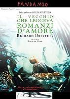 Il Vecchio Che Leggeva Romanzi D'Amore [Italian Edition]