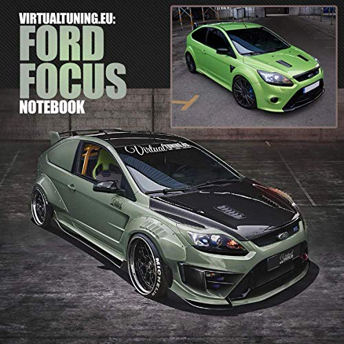 Ford Focus Notebook: Virtual Tuning, photoshop, car tuning notebook (Virtual Tuning Notebooks)