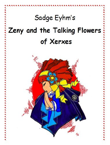 Zeny and the Talking Flowers of Xerxes (English Edition)