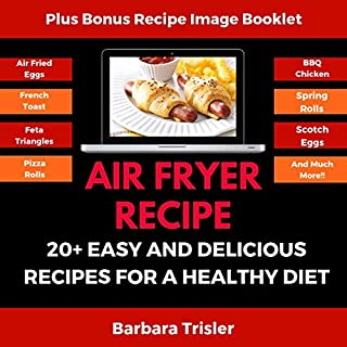 Air Fryer Recipe: 20+ Easy and Delicious Recipes for a Healthy Diet audiobook cover art