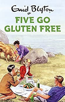 Five Go Gluten Free: Enid Blyton for Grown Ups by [Bruno Vincent]