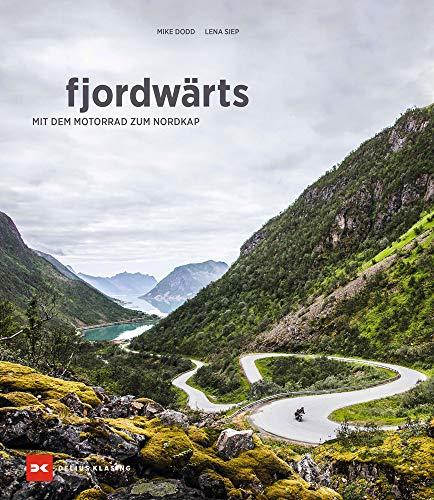 fjordwärts: Mit dem Motorrad zum Nordkap