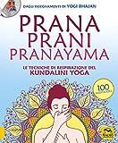 Prana Prani Pranayama. Le tecniche di respirazione del kundalini yoga