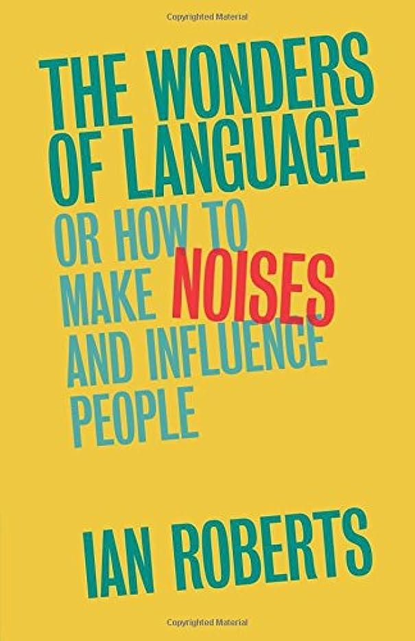 確実肩をすくめることわざThe Wonders of Language: Or How to Make Noises and Influence People
