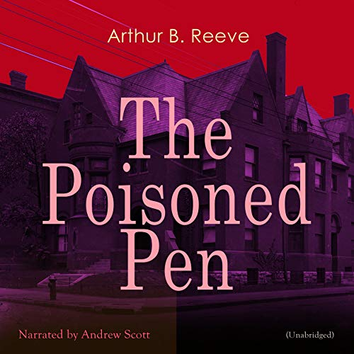 The Poisoned Pen                   By:                                                                                                                                 Arthur B. Reeve                               Narrated by:                                                                                                                                 Andrew Scott                      Length: 10 hrs and 10 mins     1 rating     Overall 2.0