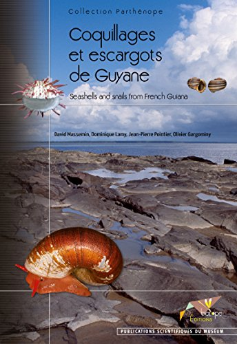 Coquillages et escargots de Guyane: Seashells and snails from French Guiana (Parthénope) (French Edition)