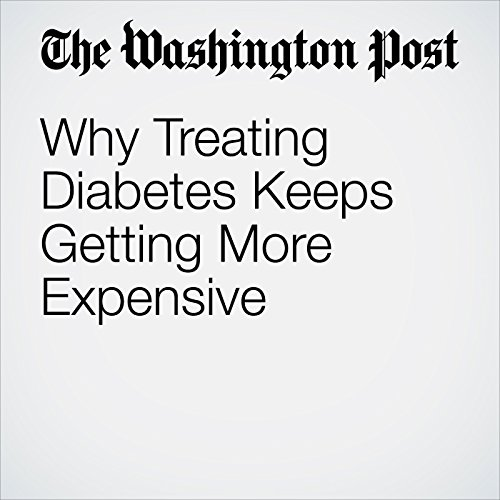 Why Treating Diabetes Keeps Getting More Expensive audiobook cover art