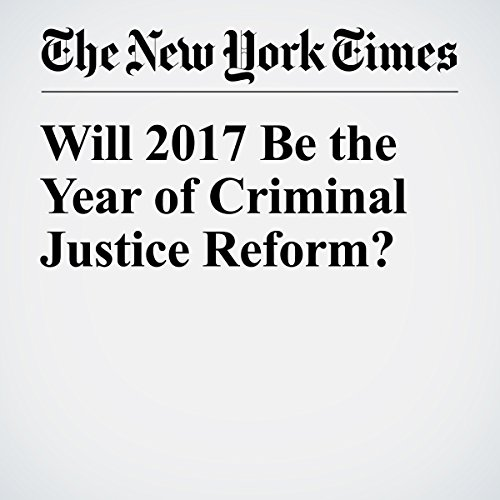 Will 2017 Be the Year of Criminal Justice Reform? cover art