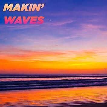 Makin' Waves