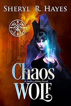 Chaos Wolf: A Jordan Abbey Novel by [Sheryl R. Hayes]