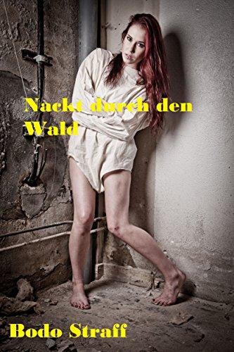 Frauen nackt wald im männer und Nackt Im