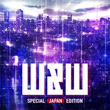 W&W SPECIAL JAPAN EDITION