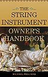 The String Instrument Owner's Handbook