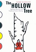 Hollow Tree: Fighting Addiction with Traditional Native Healing (McGill-Queen's Native and Northern Series Book 49)