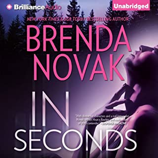 In Seconds     Bulletproof Trilogy, Book 2              Written by:                                                                                                                                 Brenda Novak                               Narrated by:                                                                                                                                 Angela Dawe                      Length: 12 hrs and 14 mins     1 rating     Overall 5.0