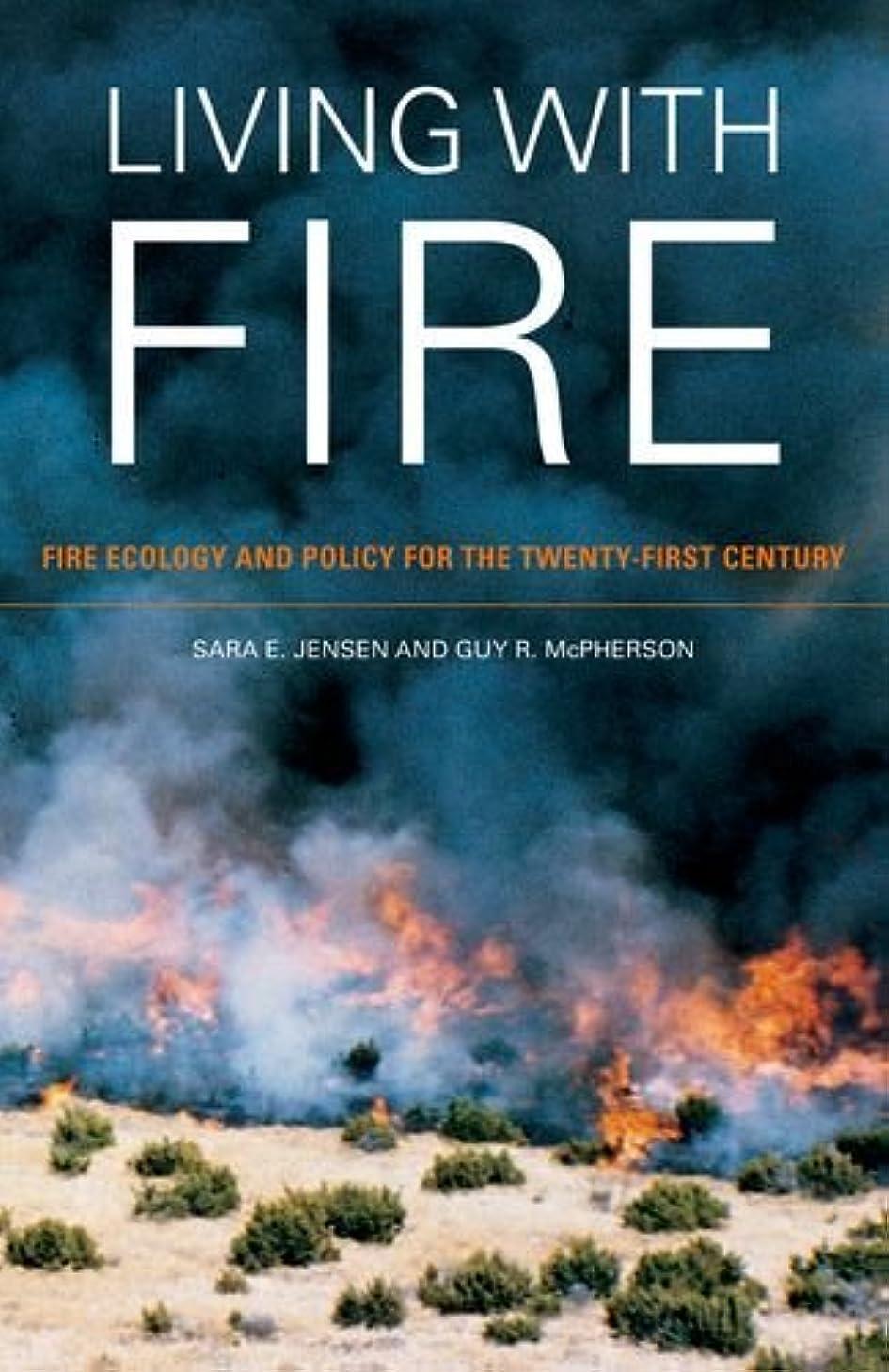 暗黙愛国的な差別化するLiving with Fire: Fire Ecology and Policy for the Twenty-first Century (English Edition)