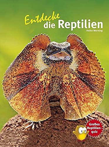Entdecke die Reptilien (Entdecke - Die Reihe mit der Eule: Kindersachbuchreihe)