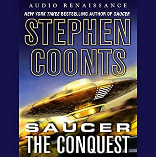 Saucer: The Conquest [Macmillan Audio]                   By:                                                                                                                                 Stephen Coonts                               Narrated by:                                                                                                                                 Eric Conger                      Length: 9 hrs and 39 mins     301 ratings     Overall 4.2