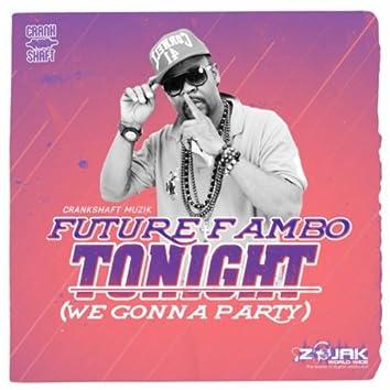 Tonight (We Gonna Party) - Single