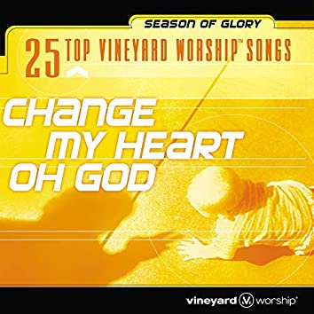25 Top Vineyard Worship Songs: Change My Heart Oh God [Live]