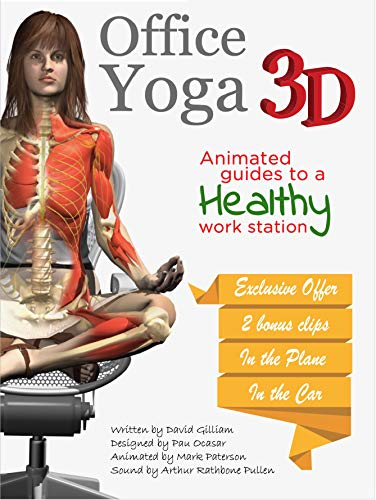 Office Yoga 3D: An Interactive Guide to practicing Yoga at work. (English Edition)