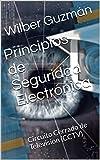 Principios de Seguridad Electrónica: Circuito Cerrado de Television (CCTV)