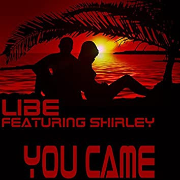 You Came (feat. Shirley)