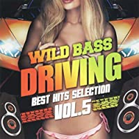 WILD BASS DRIVING-BEST HITS SELECTION- VOL.5 -BEST HITS SELECTION- VOL.5