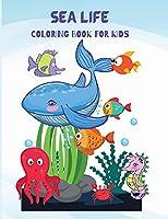 Sea Life Coloring Book For Kids: Cute Sea Creatures Coloring Book For Sea Lovers, For All Ages