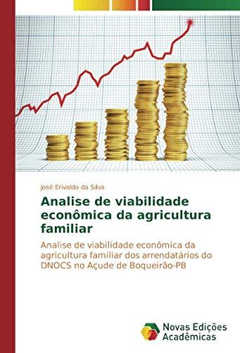 Analise de viabilidade econômica da agricultura familiar: Analise de viabilidade econômica da agricultura familiar dos arrendatários do DNOCS no Açude de Boqueirão-PB