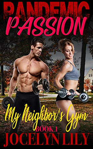 My Neighbor's Gym (Pandemic Passion Book 1) (English Edition)