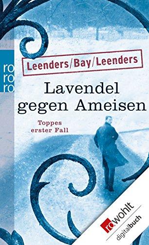 Lavendel gegen Ameisen: Toppes erster Fall (Hauptkommissar Toppe ermittelt 1)