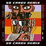 Go Crazy (Remix) [Explicit]