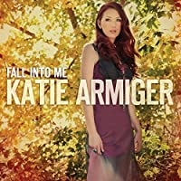 Fall Into Me by Katie Armiger (2013-01-14)