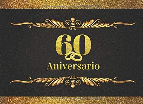 60 ANIVERSARIO: LIBRO DE FIRMAS PARA CELEBRACIÓN DE ANIVERSARIO DE BODAS O CASADOS | RECOGE COMENTARIOS Y FELICITACIONES DE TUS AMIGOS Y FAMILIARES | ... VISITAS. BODAS DE...