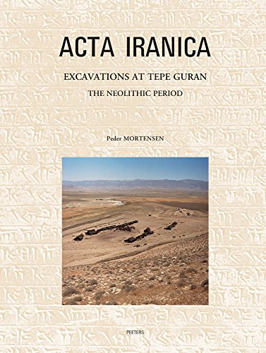 Excavations at Tepe Guran: The Neolithic Period (ACTA Iranica)