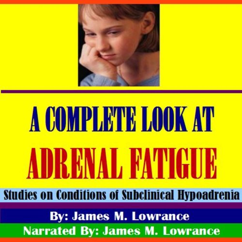 A Complete Look at Adrenal Fatigue cover art
