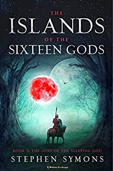 The Islands of the Sixteen Gods, Book 5: The Sons of the Silent God (The Islands of the Sixteen Gods Fantasy) by [Stephen Symons]