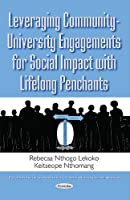 Leveraging Community-University Engagements for Social Impact With Lifelong Penchants (Education in a Competitive and Globalizing World)